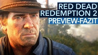 Red Dead Redemption 2: So spielt es sich wirklich - Exklusives Preview-Fazit