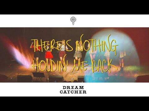 [Special Clip] Dreamcatcher(드림캐쳐) 'There's Nothing Holdin' Me Back'