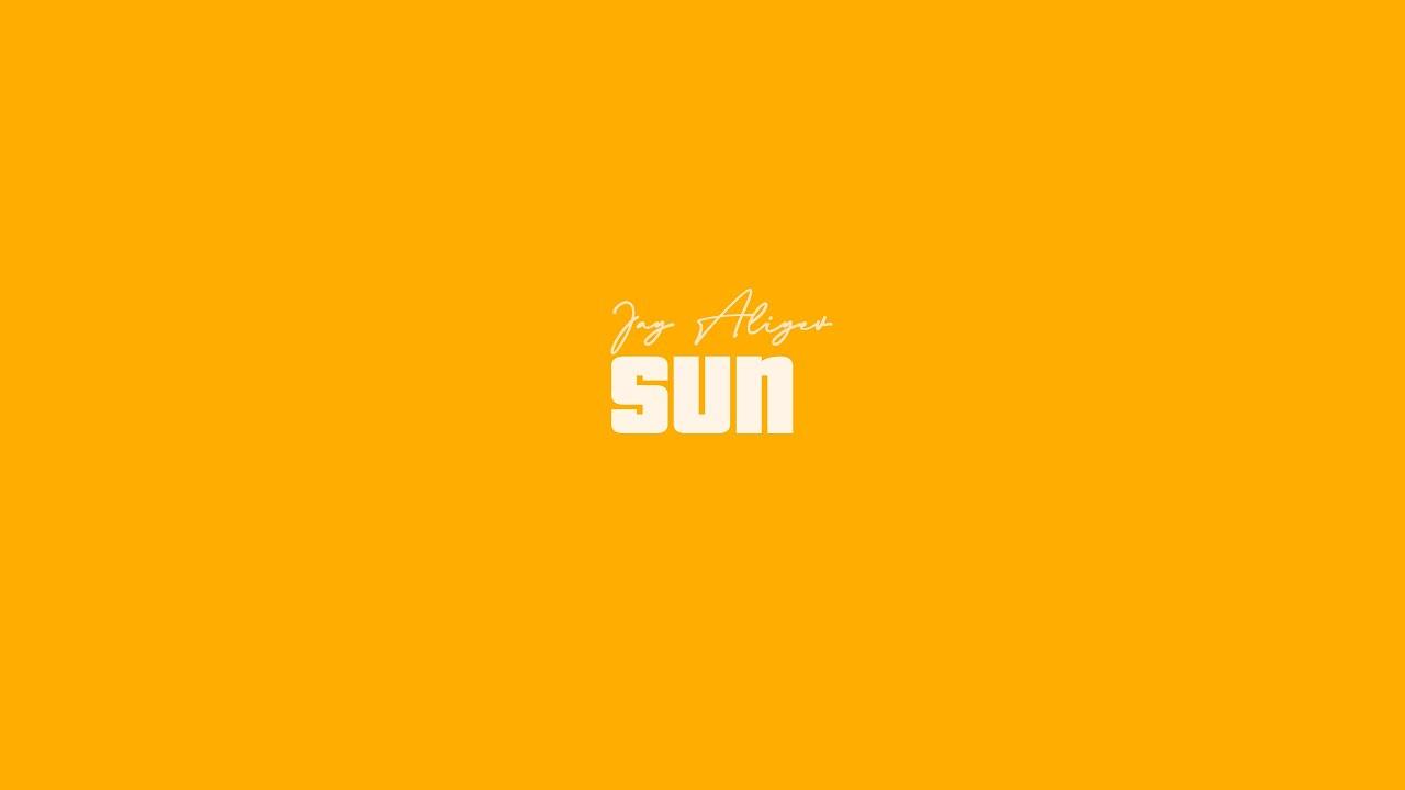 Jay Aliyev - Sun