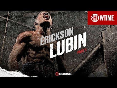 Erickson Lubin | Part 1 | Lubin vs. Attou | SHOWTIME CHAMPIONSHIP BOXING