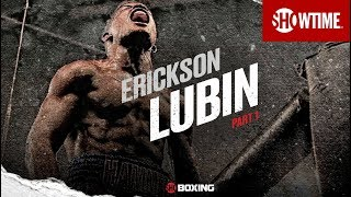 THE RISE: Erickson Lubin | Part 1 | SHOWTIME CHAMPIONSHIP BOXING