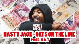 Nasty Jack - Cats On The Line (Freaking Out) #ThrowBackThursday | Grime Report Tv
