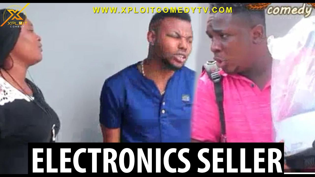 Download ELECTRONICS SELLER (Xploit Comedy)
