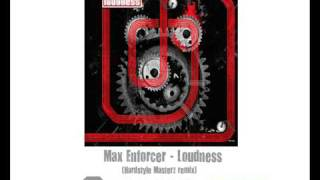 Watch Max Enforcer Loudness video
