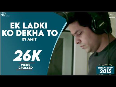 """Ek Ladki Ko Dekha To"" (cover) Feat. Amit Ll Namyoho Studios Ll Official Video Ll"
