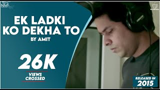 """Ek Ladki Ko Dekha To"" (cover) Feat. Amit ll Namyoho Studios ll Official Video ll"