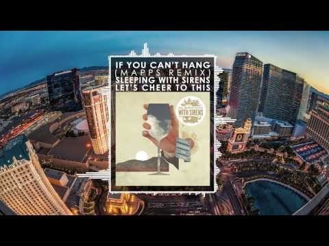 Sleeping With Sirens - If You Can't Hang (Mapps Remix)