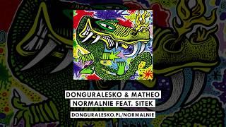 donGURALesko & Matheo - Normalnie feat. Sitek [MIŁOŚĆ, SZMARAGD i KROKODYL]