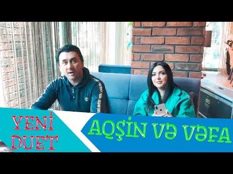 Vefa Serifova ve Aqsin Fateh - Yeni Duet Gelir