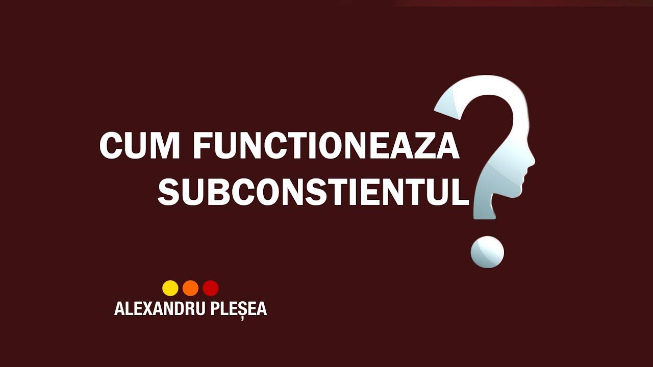 Psiholog: Cum functioneaza subconstientul?