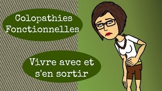 ★Colopathies Fonctionnelles★ s'en sortir Ep 1
