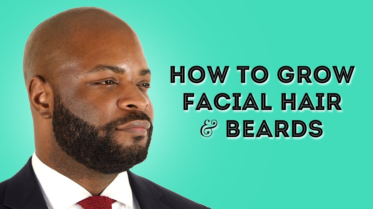 How to Grow Facial Hair & Beards - Grooming, Styling, & Shaving
