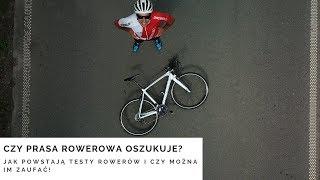Czy prasa rowerowa oszukuje? Jak powstają testy rowerów i czy można im zaufać