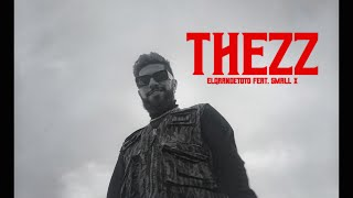 ElGrandeToto - Thezz feat. SmallX (Prod. By OldyGotTheSound)