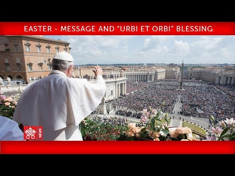 """Pope Francis - Easter - Message and """"Urbi et Orbi"""" Blessing 2018-04-01"""