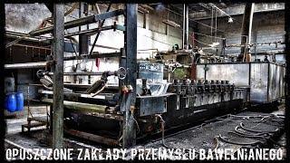 Opuszczone Zakłady Przemysłu Bawełnianego |Urbex # 134|