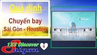 TUYỆT VỜI CHUYẾN BAY SÀI GÒN - HOUSTON (USA) | 123 Huy Cường TV | Viet's Life
