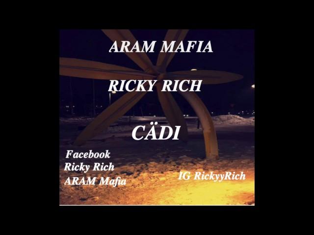 Ricky Rich & ARAM Mafia - Cädi
