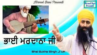 Bhai Mardana Ji    New  Katha 2019    Full HD    Bhai Sukh Singh Ji UK wale