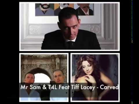 Mr Sam & T4L Feat Tiff Lacey - Carved