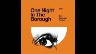 6th Borough Project - Find A Way (In The Borough Part 1)