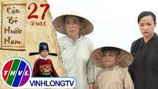 THVL | Cổ tích Việt Nam: Cậu bé nước Nam - Tập 27 FULL