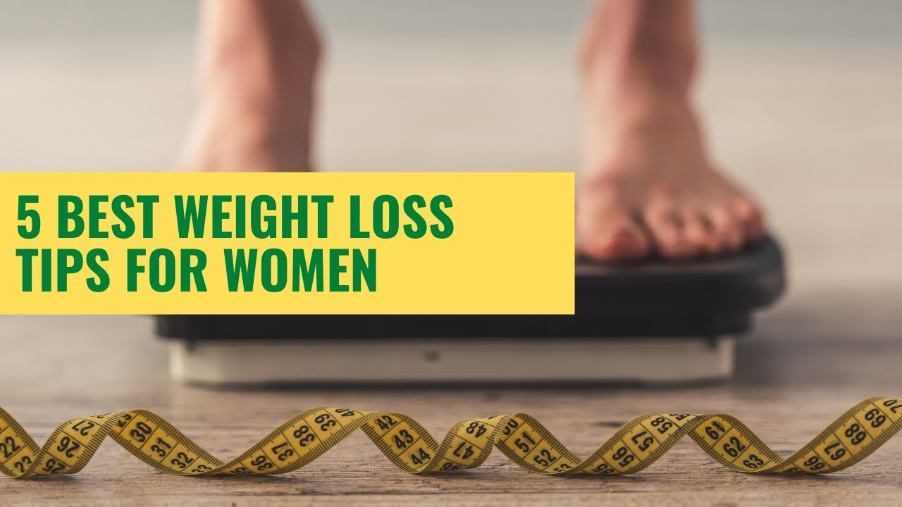 5 Best Weight Loss Tips for Women