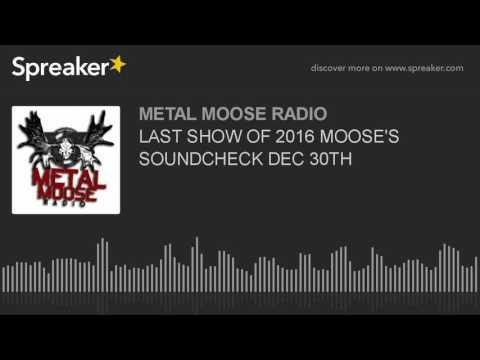 LAST SHOW OF 2016 MOOSE'S SOUNDCHECK DEC 30TH