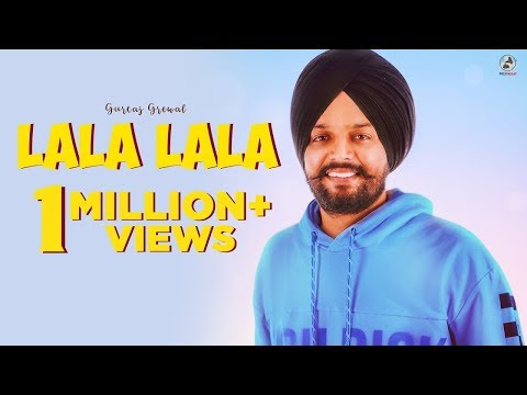 New Punjabi Song 2018 | LALA LALA | GURTAJ GREWAL | LADDI GILL | Latest Punjabi Songs 2018