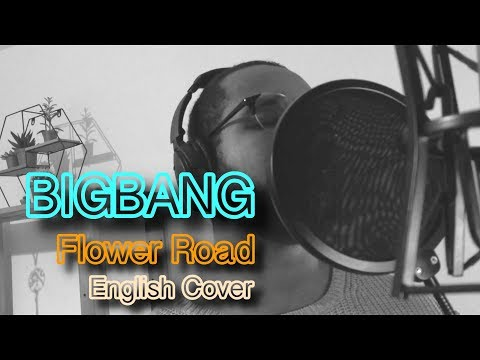 BIGBANG  꽃 길 Flower Road English  + Lyrics
