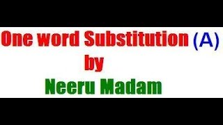 SSC CGL English : One word  substitution word starting from A (Bilingual) by Neeru Madam Pinnacle