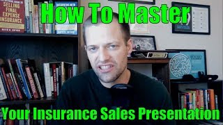 Insurance Sales Presentation Mastery - Becoming A $250,000 Insurance Producer [Part 2 Of 5]