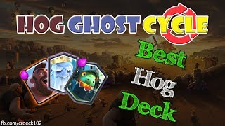 Hog Ghost Cycle Deck 🌍🌍🌍 Clash Royale Best Hog Cycle Deck | CR Deck