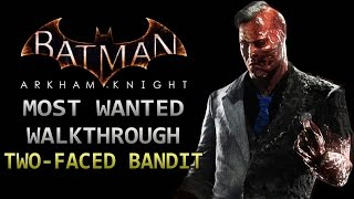 Batman: Arkham Knight – Most Wanted Walkthrough – Two-Faced Bandit