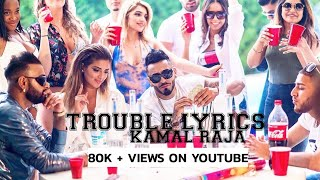 Trouble Lyrics Kamal Raja LANDERS PHOTOGRAPHY