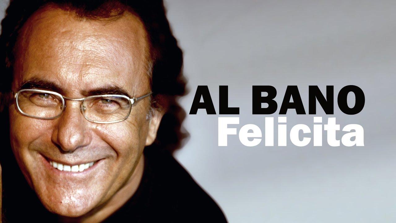 Al Bano Felicita Lyric Video Youtube