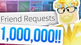 1000000 ROBLOX FRIEND REQUESTS