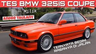 TEST DRIVE LANGSUNG BMW E30 ANDRE TAULANY