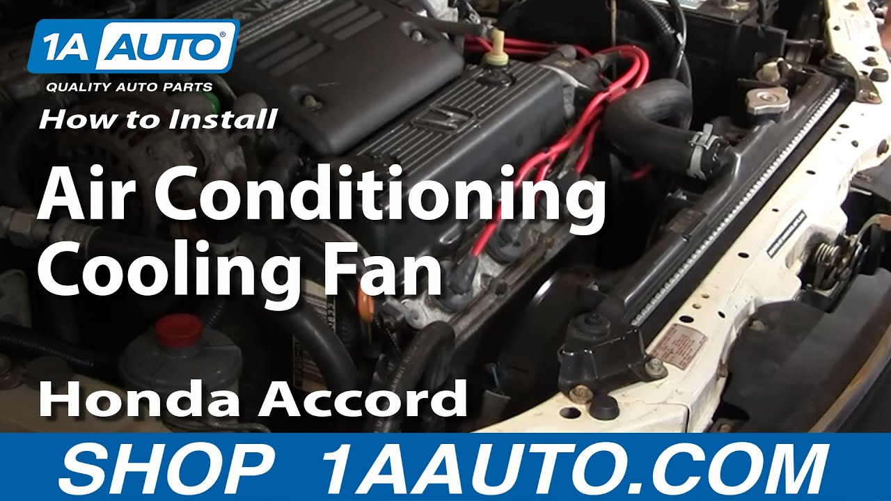 How To Install Replace Air Conditioning Condenser Cooling Fan Accord V6 2 7l 95 97 1aauto Com