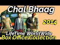 CHAL BHAAG 2014 Bollywood Movie LifeTime WorldWide Box Office Collection Cast Rating