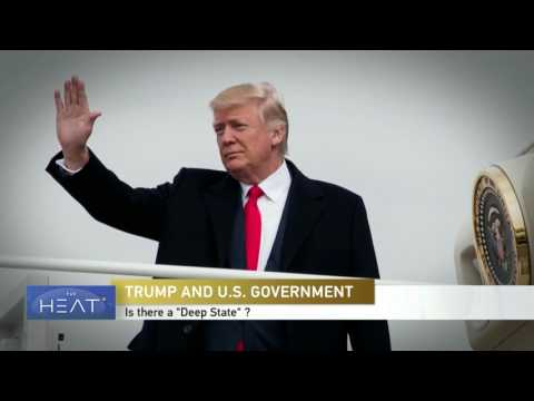 """The Heat: Is there a """"deep state"""" or shadow government? Pt 1"""
