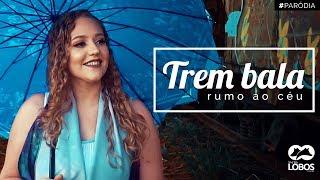 Baixar TREM BALA RUMO AO CÉU - PARÓDIA / Ana Vilela ft. Luan Santana