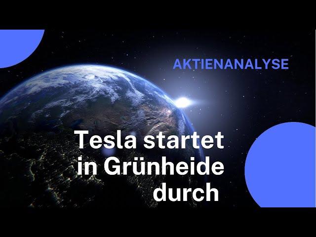 Aktienanalyse Tesla: Elon Musk in Grünheide, Aufbruchstimmung bei der Aktie, Infos und Ausblick