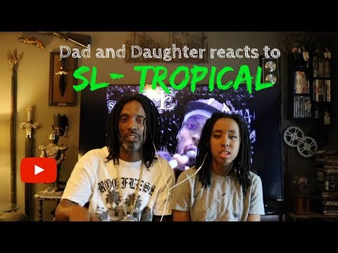 Dad and Daughter reacts to SL   Tropical