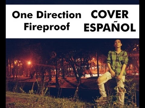 One Direction - Fireproof (COVER ESPAÑOL) Sam Diego