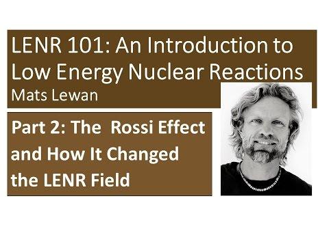 LENR 101 Part 2 – The Rossi Effect
