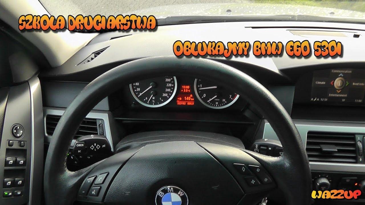 Szkoła Druciarstwa Oblukajmy BMW E60 530i Wazzup :)