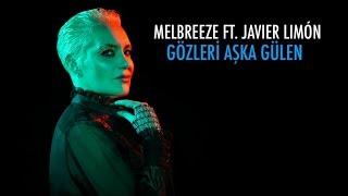 Melbreeze Ft. Javier Limón - Gözleri Aşka Gülen - ( Official Audio ) Video