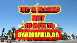 Top 10 Reasons Not To Move To Bakersfield, California.