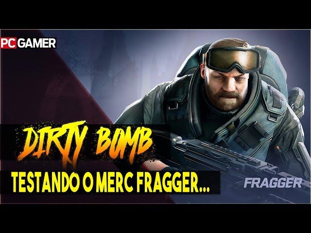 DIRTY BOMB * Portugues-BR \ Jogando de Fragger